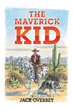 "Jack Overbey's New Book ""The Maverick Kid"" is a Creatively Crafted and Vividly Illustrated Journey Into a World of Battle, Survival and Fear"