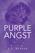 "A.G. Morgan's New Book ""Purple Angst"" is a Story About Understanding the Struggles of Anxiety"