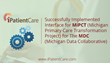 iPatientCare Successfully Implemented Interface for MiPCT (Michigan Primary Care Transformation Project) for The Michigan Data Collaborative (MDC)