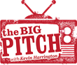 The Big Pitch with Kevin Harrington