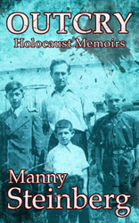 Outcry: Holocaust Memoirs by Manny Steinberg