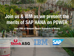 thinkASG to Host SAP HANA on IBM Power Systems Event June 29