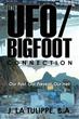 J. La Tulippe Releases 'The UFO/Bigfoot Connection'