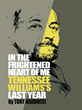 Who was Tennessee Williams in the last year of his life?