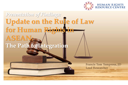 Update on the Rule of Law for Human Rights in ASEAN: The Path to Integration.