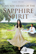 "James Hicks's New Book ""Have You Heard of the Sapphire Spirit"" is a Philosophical, Erotic Work of Poetry"