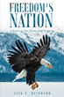 "Jack E. Reinhard's New Book ""Freedom's Nation"" is an Informative and Historic Work about the United States Economy"