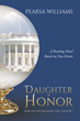 "Author Pearsa Williams's New Book ""Daughter of Honor"" is a Radiant Tale of a Young Gypsy Girl Frantic for Freedom but Trapped by her Bold Culture and a Powerful Scandal"