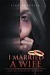 Lisa Bonavita Releases Personal Memoir 'I Married A Wife'