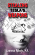 Conspiracy, Drama, History Collide in 'Stealing Tesla's Weapons'