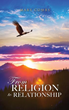 Powerful New Xulon Book Provides An Eye-Opening, Personal Journey Into Real Spiritual Contentment – Fulfilling A Personal And Trusting Relationship With The Creator