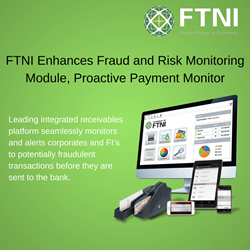 FTNI Proactive Payment Monitor Announcement | Risk and Fraud Monitoring Solution