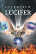 "Arthur Rothschild VIII's New Book ""Interview with Lucifer"" is a Refresher Course on How to Behave as a Member of a Society as Told From a Very Unexpected Source"