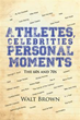 Author Reveals Private Moments with Celebrities, Athletes