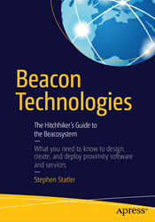 Beacon Technologies: The Hitchhiker's Guide to the Beacosystem