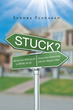 "Sandra Flanagan's new book ""Stuck? Moving from WHO You are to WHOSE You Are"" is a philosophical, in-depth work that delves into the meaning of life and religion."