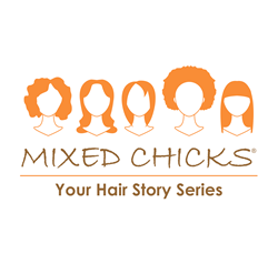 Mixed Chicks Hair Story