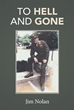 Author Jim Nolan Releases 'To Hell and Gone'