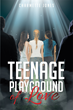 """Charmette Jones's New Book """"Teenage Playground of Love"""" is an Emotional Compilation of Stories That Describe the Pain, Sin and Heartache Love Can Produce in Teenagers"""
