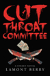 """Lamont Berry's New Book """"Cut-Throat Committee: A Street Novel"""" is a Captivating Perspective on Organized Crime"""