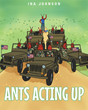 """Granny Mae's New Book """"Ants Acting Up"""" is an Entertaining Tale That Teaches Many Life Lessons for Children and Adults of All Ages"""