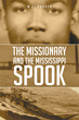 "M.L. Parker's New Book ""The Missionary and the Mississippi Spook"" is a Suspenseful, Page-Turner That Delves Into the Psyche and Mystery of Fear and Murder"