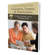 """Institute for Preparing Heirs® Releases Its New Book, """"Executors, Trustees & Beneficiaries: Honoring The Intent, The Law & Emerging Trends"""""""