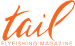 Tail Fly Fishing Magazine Joins Two Sides