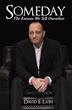 David E. Lash Announces Release of New Self-Help Book, 'Someday'