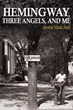 """Hemingway, Three Angels, and Me,"" by Jerome Mark Antil to be Released This October"