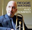 "Trombonist Reggie Watkins's 3rd Album, ""Avid Admirer: The Jimmy Knepper Project,"" Due for July 15 Release"