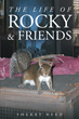 """Sherry Reed's New Book """"The Life of Rocky & Friends"""" is the Amazing Story of a Family that Saved Nine Baby Squirrels after Hurricane Katrina"""
