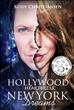 """Hollywood Heartbreak | New York Dreams"""