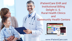 iPatientCare EHR and Institutional Billing Delight U. S. Rural Health Clinics and Community Health Centers