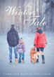 """Caroline Kinzer-Philipbar's new book """"The Winters' Tale"""" is a heartfelt portrait of how the natural progression of life can both disappoint and exceed expectations."""