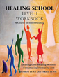 Compelling New Xulon Workbook Is Ideal For All Christians: A Beginner Course In The Christian Inner Healing Ministry