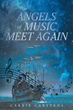 "Carrie Carstens's New Book ""Angels of Music Meet Again"" is the Next Chapter to the Story ""The Phantom of the Opera"" and What Happens to the Beloved Phantom and Christine"