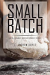 Author C. Andrew Doyle Announces Release of 'Small Batch'