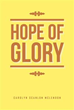 Author Carolyn Scanlon McLendon Releases 'Hope of Glory'
