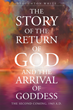 "Stoughton White's ""The Story of the Return of God and the Arrival of Goddess"" is a New Age Book About Humanity, Internationalism, and the Prospect of a Great Peace Treaty"