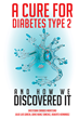 'A Cure for Diabetes Type 2 and How We Discovered It' by Oresteban Carabeo Montesino, Julio Luis Garcia, Denis Nunez Sanchez, and Roberto Hernandez Is Now Available