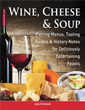 Wine, Cheese & Soup by Judy Kirkland