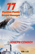 "Joseph Conboy's New Book ""77 Positive Poetic Gospel Messages"" is a Sensational Collection of Songs Written to Honor and Uphold the Scripture of the God of the Bible"