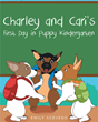 """Emily Acevedo's New Book """"Charley and Cari's First Day in Puppy Kindergarten"""" is a Creatively Crafted and Vividly Illustrated Journey Into the Imagination"""
