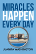 """Juanita Washington's New Book """"Miracles Happen Every Day"""" Is a Telling and Encouraging Love Story About Fate and Self-Acceptance"""