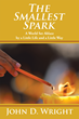 The Smallest Spark: How One Girl Inspired Millions