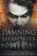 """Stephen A. Vriesema's new book """"Damning Memories"""" is a suspenseful, thriller that takes the reader on a journey through a life of pain, deceit, fear and illness."""