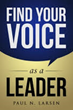 Top Executive Coach's New Book Helps Leaders Find Their Voice