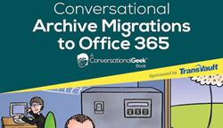 Conversational Archive Migrations to Office 365