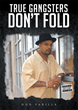 "Don Farilla's New Book ""True Gangsters Don't Fold"" is an Entertaining and Captivating Work about Crime, Gangsters, Loyalty and Punishment"